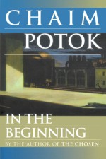 In the Beginning - Chaim Potok
