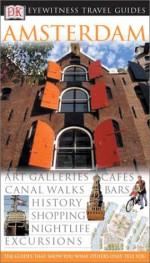 Eyewitness Travel Guide to Amsterdam - Robin Pascoe, Christopher Catling, Deni Bown