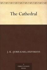The Cathedral - J.K. (Joris-Karl) Huysmans, Clara Bell