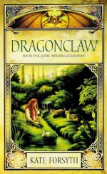 Dragonclaw - Kate Forsyth