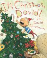 It's Christmas, David! - David Shannon