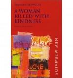 A Woman Killed with Kindness - Thomas Heywood