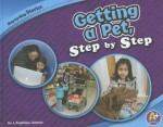Getting a Pet, Step by Step - J. Angelique Johnson