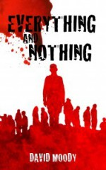 Everything and Nothing - David Moody