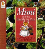 Mimi And The Blackberry Pies - Martin Waddell