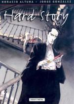 Hard Story - Horacio Altuna, Jorge González
