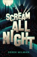 Scream All Night - Derek Milman