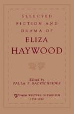 Selected Fiction and Drama of Eliza Haywood (Women Writers in English 1350-1850) - Eliza Haywood, Paula R. Backscheider