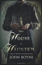 This House is Haunted - John Boyne