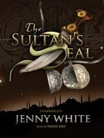 The Sultan's Seal - Jenny White, Nadia May