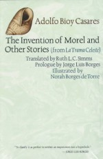 The Invention of Morel and Other Stories, from La Trama Celeste - Adolfo Bioy Casares, Ruth L. Simms, Norah Borges de Torre