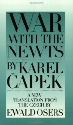 War With the Newts - Karel Čapek, Ewald Osers