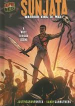 Sunjata: Warrior King of Mali - Justine Korman Fontes, Justine Korman Fontes
