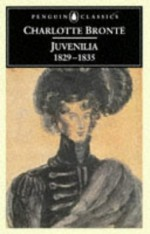 Juvenilia: 1829-1835 - Charlotte Brontë, Juliet Barker