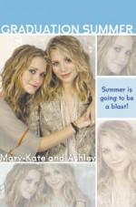Graduation Summer Trilogy - Emma Harrison, Nancy Butcher, Cameron Dokey