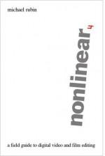 Nonlinear - A Field Guide to Digital Video and Film Editing - Michael Rubin, Ron Diamond