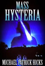 Mass Hysteria - Michael Patrick Hicks