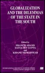 Globalization and the Dilemmas of the State in the South - Francis Adams, Satya D. Gupta, Satya Dev Gupta