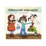 Dziewczynki latają wysoko - Raquel Diaz Reguera, Tomasz Pindel