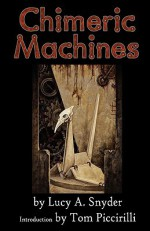 Chimeric Machines - Lucy A. Snyder
