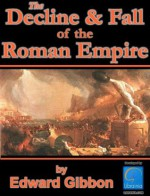 History of the Decline and Fall of the Roman Empire, All 6 volumes plus Biography, Historiography and more. Over 8,000 Links (Illustrated) - Edward Gibbon, Packard Technologies