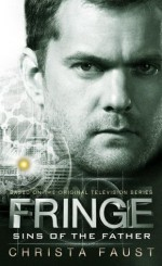 Fringe - Sins of the Father (novel #3) - Christa Faust