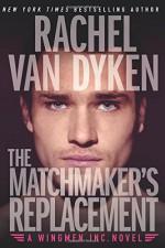 The Matchmaker's Replacement (Wingmen Inc.) - Rachel Van Dyken