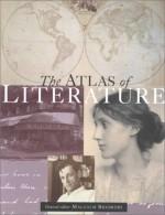 The Atlas of Literature - Malcolm Bradbury
