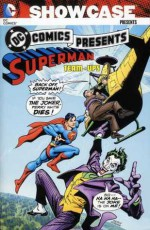 Showcase Presents: DC Comics Presents - Superman Team-Ups Vol. 2 - Marv Wolfman, Len Wein, E. Nelson Bridwell, Rich Buckler, Dick Giordano, Curt Swan, Jim Starlin, Romeo Tanghal, Dave Hunt, Kurt Schaffenberger, Vince Colletta, José Luis García-López, Martin Pasko, Joe Staton, Don Heck, Bob Smith, Mike DeCarlo, Pablo Marcos, Alex Saviuk, Fr