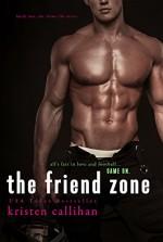 The Friend Zone (Game On Book 2) - Kristen Callihan