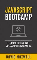 JavaScript: For Beginners: Javascript The Definitive Guide: Learn Javascript Programming Quick (FREE Books, Angularjs, jQuery, JavaScript Visually) - David Maxwell, Tim Russel, Richard Price