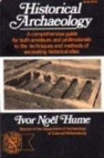 Historical Archaeology - Ivor Noël Hume, Hume Ivor Nole