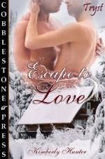 Escape to Love - Kimberly Hunter