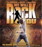 We Will Rock You: The Musical By Queen And Ben Elton: The Official Book Including Script And Full Lyrics To All Songs: Original London Production - Ben Elton
