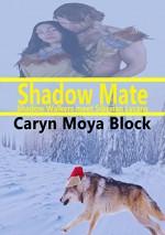 Shadow Mate (The Siberian Volkov Pack Romance Book 11) - Caryn Moya Block, Tina Winograd