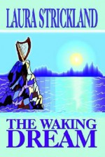 The Waking Dream - Laura Strickland