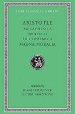 Metaphysics 10-14/Oeconomica/Magna Moralia - Aristotle, Hugh Tredennick, G. Cyril Armstrong