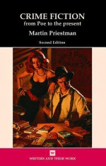 Crime Fiction: From Poe to the Present - Martin Priestman
