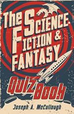 The Science-Fiction & Fantasy Quiz Book (Open Book) - Joseph McCullough