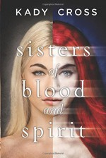 Sisters of Blood and Spirit by Cross, Kady(March 31, 2015) Hardcover - Kady Cross