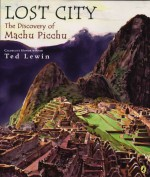 Lost City: The Discovery of Machu Picchu - Ted Lewin