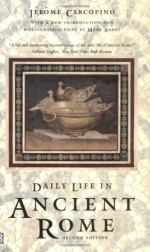 Daily Life in Ancient Rome: The People and the City at the Height of the Empire - Jérôme Carcopino, Mary Beard, Jerome Carcopino