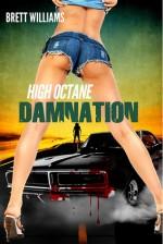 High Octane Damnation - Brett Williams