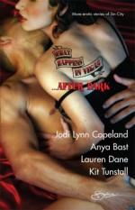 What Happens in Vegas... After Dark - Jodi Lynn Copeland, Lauren Dane, Kit Tunstall, Anya Bast