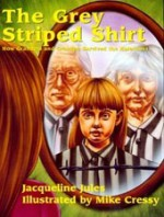 The Grey Striped Shirt: How Grandma and Grandpa Survived the Holocaust - Jacqueline Jules, Mike Cressy