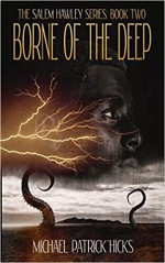 Borne of the Deep (The Salem Hawley Series) - Michael Patrick Hicks