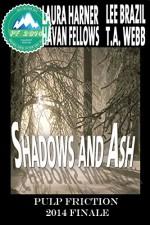 Shadows and Ash: Pulp Friction 2014 Finale - Laura Harner, Lee Brazil, Havan Fellows, T.A. Webb, Jae Ashley