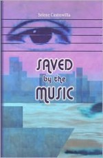 Saved by the Music - Selene Castrovilla