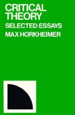 Critical Theory: Selected Essays - Max Horkheimer, Mathew J. O'Connell