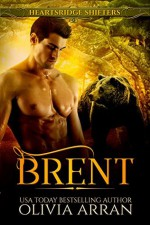 Heartsridge Shifters: Brent (South-One Bears Book 3) - Olivia Arran